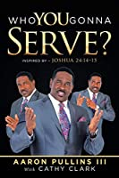 Who You Gonna Serve?