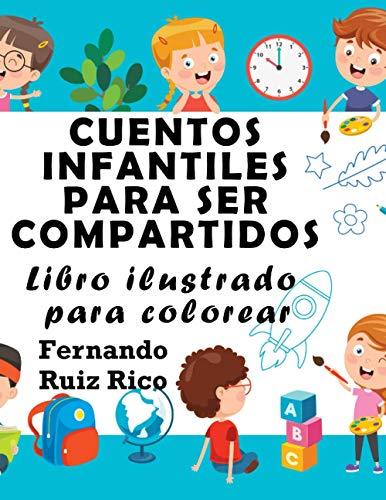 Cuentos infantiles para ser compartidos: Libro ilustrado para colorear (Gran tamaño 21,5 x 28 cm. - Emociones, valores, positividad y autoestima - LEER y COLOREAR)