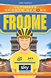 Murray, J: Ultimate Sports Heroes - Chris Froome: Cycling for the Yellow Jersey - John Murray