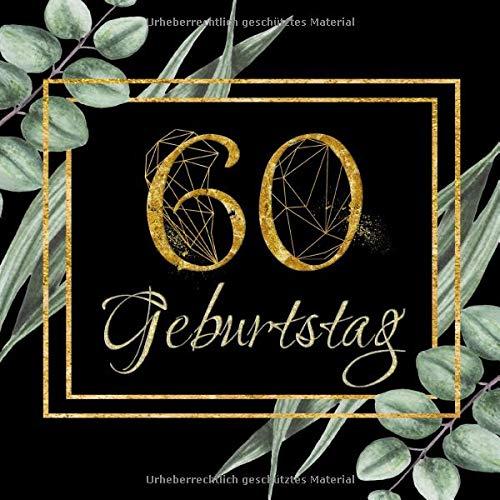 60 Geburtstag: Gästebuch in edlem Schwarz und Gold I 80 Seiten für 40 geschriebene Glückwünsche,...