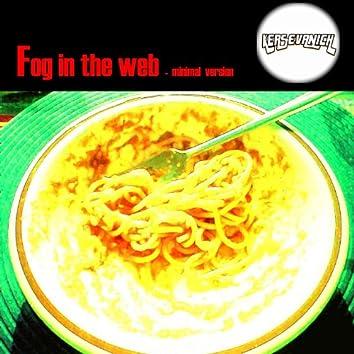 Fog In The Web (Minimal Mix)