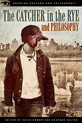 Catcher in the Rye and Philosophy (Popular Culture and Philosophy)