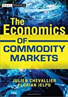 The Economics of Commodity Markets by Julien Chevallier Florian Ielpo(2013-08-19)