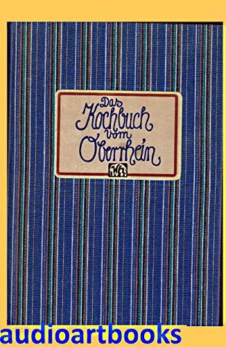 das kochbuch vom oberrhein, gesammelt, aufgeschrieben und ausprobiert vom autor.