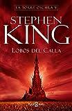 Lobos del Calla (La Torre Oscura 5) (Spanish Edition)