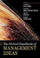 The Oxford Handbook of Management Ideas (Oxford Handbooks)