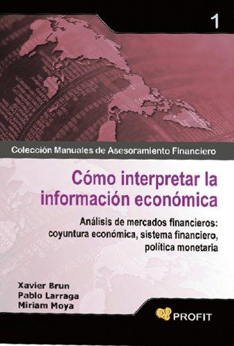 COMO INTERPRETAR LA INFORMACION ECONOMICA (Colección Manuales de Asesoramiento Financiero nº 1)