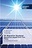 DC Magnetron Sputtered Aluminum doped ZnO Thin Films: For Optoelectronic Devices