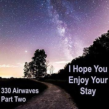 I Hope You Enjoy Your Stay, Pt. 2