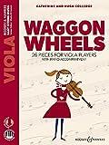 Waggon Wheels: 26 pieces for viola players. Viola und Klavier. Ausgabe mit Online-Audiodatei. (Easy String Music)