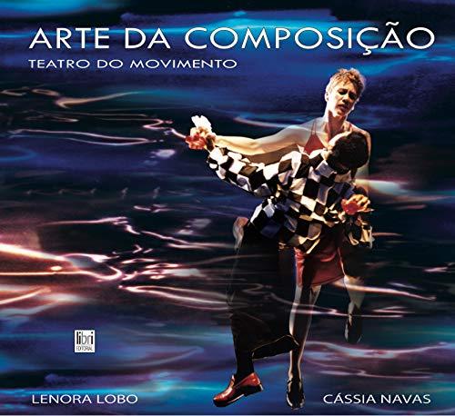 Arte da Composição: Teatro do Movimento (Portuguese Edition)