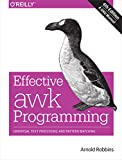 Effective awk Programming: Universal Text Processing and Pattern Matching (English Edition)