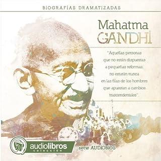Mahatma Gandhi: Biografía Dramatizada audiobook cover art