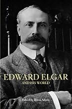 Edward Elgar and His World (The Bard Music Festival, 27)