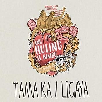Tama Ka / Ligaya
