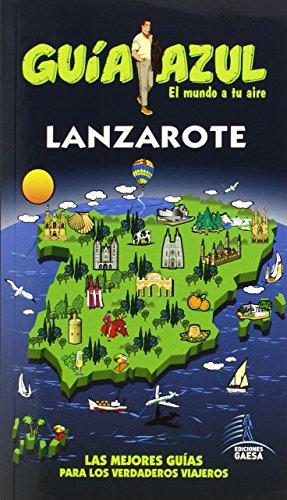 Lanzarote: LANZAROTE GUÍA AZUL