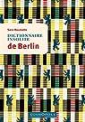 Dictionnaire insolite de Berlin par Roumette