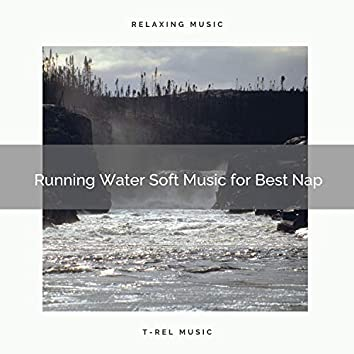 2021 New: Running Water Soft Music for Best Nap