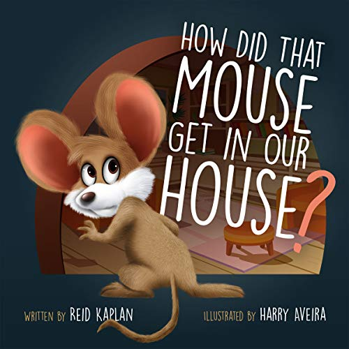 How Did That Mouse Get In Our House (English Edition)