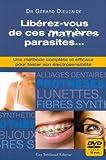 Libérez vous de ces matières parasites... Une méthode complète et efficace pour tester son électrosensibilité (1DVD)