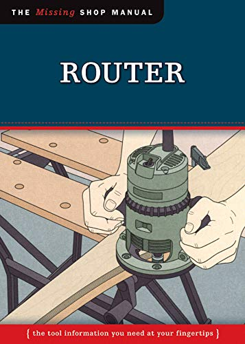Router (Missing Shop Manual): The Tool Information You Need at...