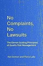 No Complaints, No Lawsuits: The Eleven Guiding Principles of Quality Risk Management
