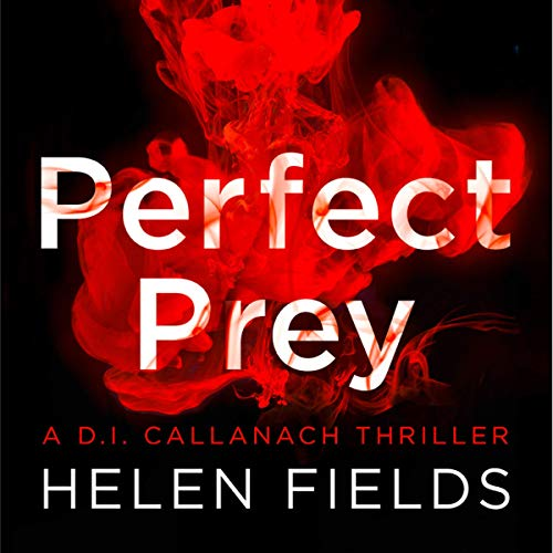 Perfect Prey     DI Callanach, Book 2              By:                                                                                                                                 Helen Fields                               Narrated by:                                                                                                                                 Robin Laing                      Length: 13 hrs and 26 mins     558 ratings     Overall 4.7