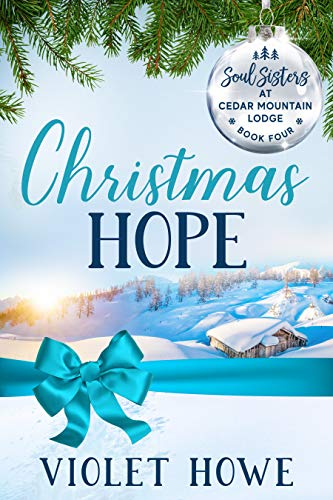 Christmas Hope (Soul Sisters at Cedar Mountain Lodge Book 4)