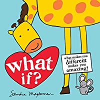 What If?: What Makes You Different Makes You Amazing! (All about You Encouragement Books)