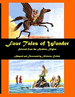 Four Tales of Wonder: selected from the Arabian Nights