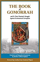 The Book of Gomorrah and St. Peter Damian's Struggle Against Ecclesiastical Corruption
