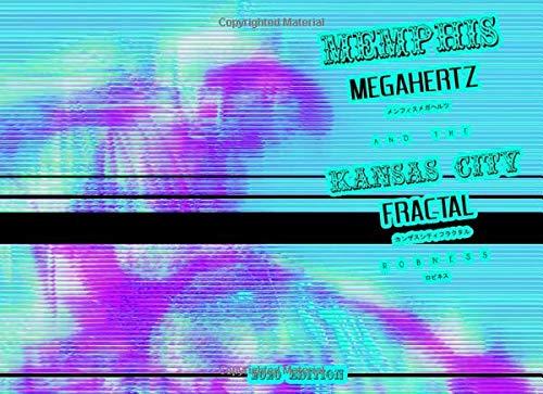 Memphis Megahertz and the Kansas City Fractal