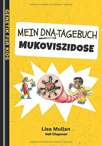 Mein DNA-Tagebuch: Mukoviszidose (Genetik für Kids, Band 1)