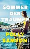 Sommer der Träumer: Roman von Polly Samson