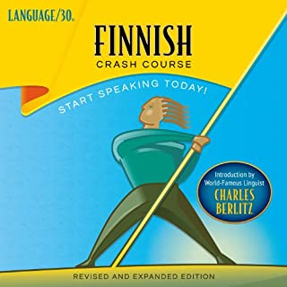 Finnish Crash Course by LANGUAGE/30                   By:                                                                                                                                 LANGUAGE/30                               Narrated by:                                                                                                                                 LANGUAGE/30                      Length: 1 hr and 48 mins     1 rating     Overall 4.0