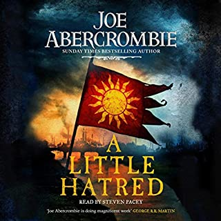 A Little Hatred                   By:                                                                                                                                 Joe Abercrombie                           Length: 30 hrs     Not rated yet     Overall 0.0