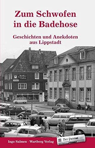 Zum Schwofen in die Badehose - Geschichten und Anekdoten aus Lippstadt