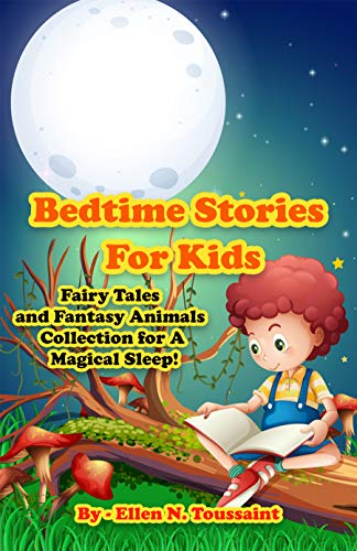 Bedtime Stories For Kids: Fairy Tales and Fantasy Animals Collection for A Magical Sleep!