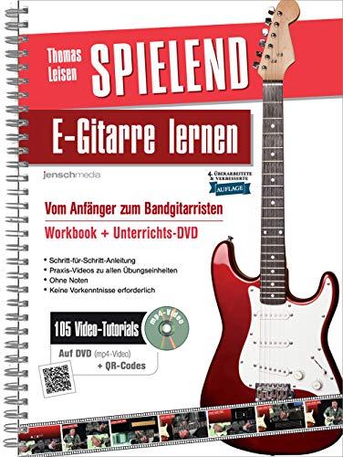 Spielend E-Gitarre Lernen: Vom Anfänger zum Bandgitarristen (inkl. 105 Video-Praxisanleitungen)