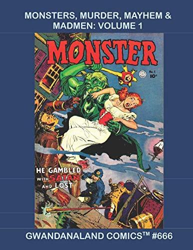 Monsters, Murder, Mayhem & Madmen: Volume 1: Gwandanaland...