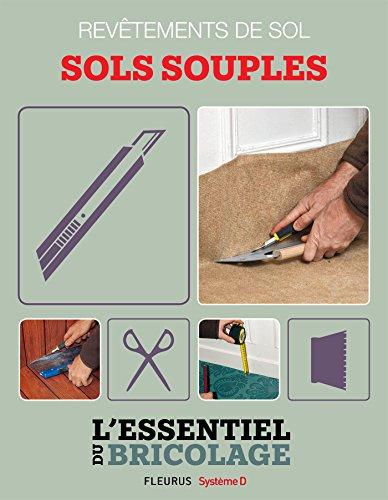Revêtements intérieurs : revêtements de sol - sols souples (Bricolage) (French Edition)