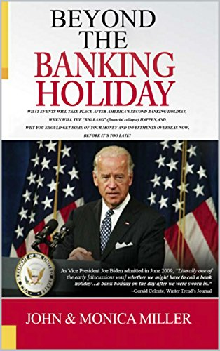 BEYOND The Coming Banking Holiday: A Revision of our first book: The Coming Banking Holiday (The Coming Series Book 6) (English Edition)