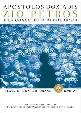 Zio Petros e la congettura di Goldbach (I grandi tascabili Vol. 763)