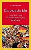 Das deutsche Jahr: Innenansichten der Wiedervereinigung 1989/1990 - Claus J Duisberg