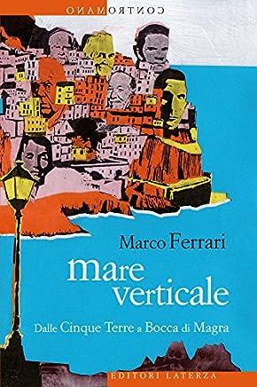 Mare verticale: Dalle Cinque Terre a Bocca di Magra (Contromano)