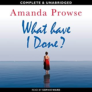What Have I Done?                   By:                                                                                                                                 Amanda Prowse                               Narrated by:                                                                                                                                 Sophie Ward                      Length: 10 hrs and 59 mins     13 ratings     Overall 4.5