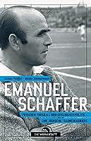 Emanuel Schaffer: Zwischen Fussball und Geschichtspolitik - eine juedische Trainerkarriere