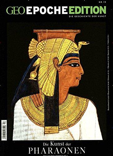 GEO Epoche Edition / GEO Epoche Edition 13/2016 - Die Kunst der Pharaonen