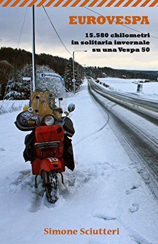 Eurovespa: 15.580 chilometri in solitaria invernale su una Vespa 50