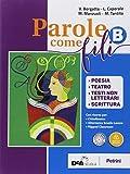 Parole come fili. Per gli Ist. professionali. Con ebook. Con espansione online. Poesia, teatro, testi non letterari, scrittura (Vol. B)